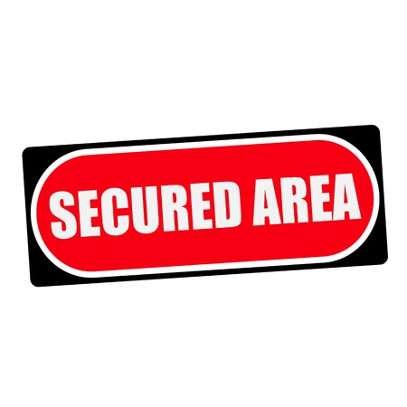 secured: secured area white wording on red background  black frame