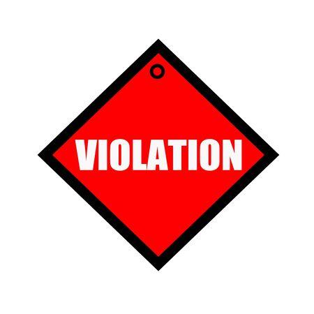 violation: VIOLATION black wording on quadrate red background