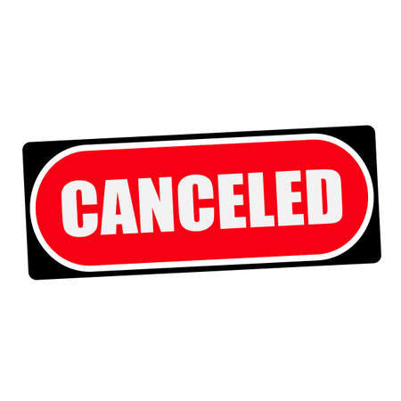 canceled: canceled white wording on red background  black frame