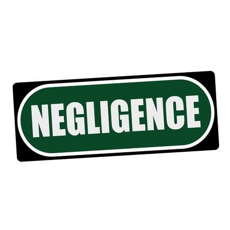 negligence: NEGLIGENCE white wording on green background  black frame Stock Photo