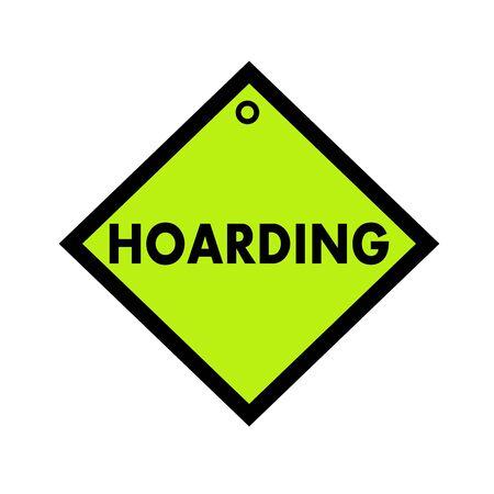 hoarding: HOARDING black wording on quadrate green background