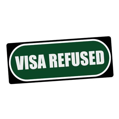 refused: VISA REFUSED white wording on green background  black frame