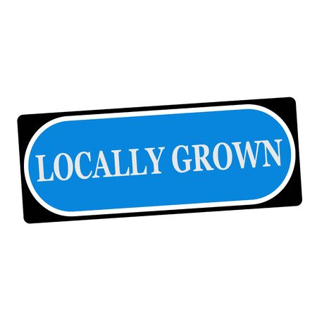 locally: locally grown white wording on blue background  black frame