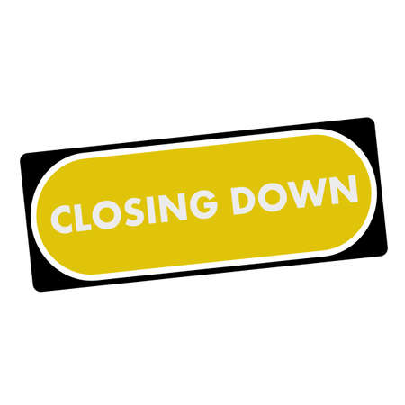 closing: closing down white wording on yellow background  black frame