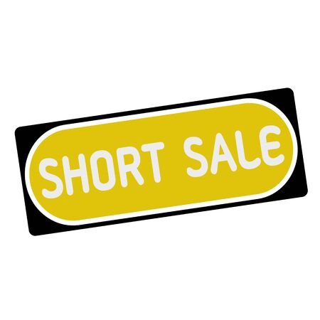 short sale: short sale white wording on yellow background  black frame