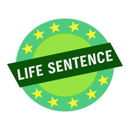 sentence: LIFE SENTENCE white wording on green Rectangle and Circle green stars
