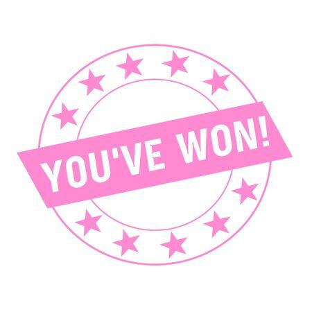 won: YOUVE WON white wording on pink Rectangle and Circle pink stars