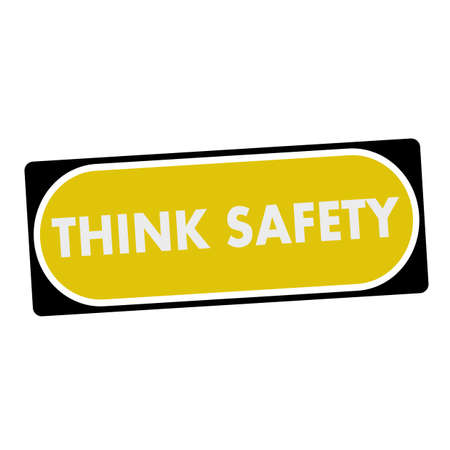 think safety: think safety white wording on yellow background  black frame