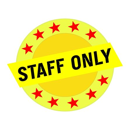 staff only: STAFF ONLY black wording on yellow Rectangle and Circle yellow stars