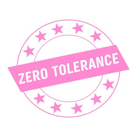 tolerance: ZERO TOLERANCE white wording on pink Rectangle and Circle pink stars