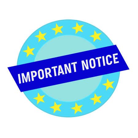 important notice: important notice white wording on blue Rectangle and Circle blue stars