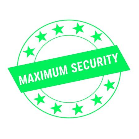 maximum: maximum security white wording on green Rectangle and Circle green stars Stock Photo