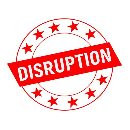 disruption: DISRUPTION white wording on red Rectangle and Circle red stars