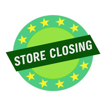closing: STORE CLOSING white wording on green Rectangle and Circle green stars
