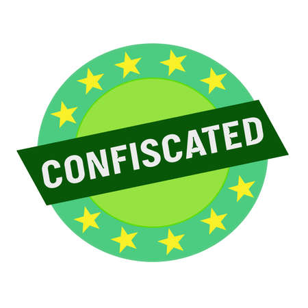 confiscated: Confiscated white wording on green Rectangle and Circle green stars Stock Photo