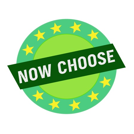 green stars: NOW CHOOSE white wording on green Rectangle and Circle green stars