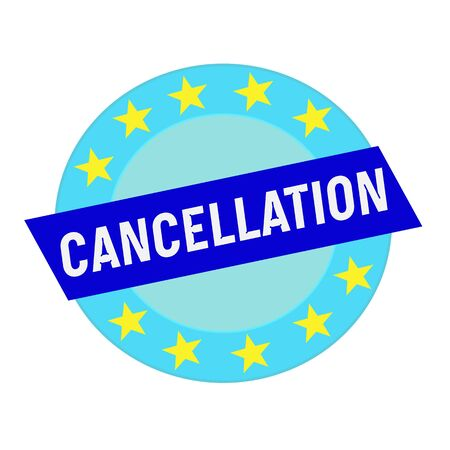 cancellation: cancellation white wording on blue Rectangle and Circle blue stars