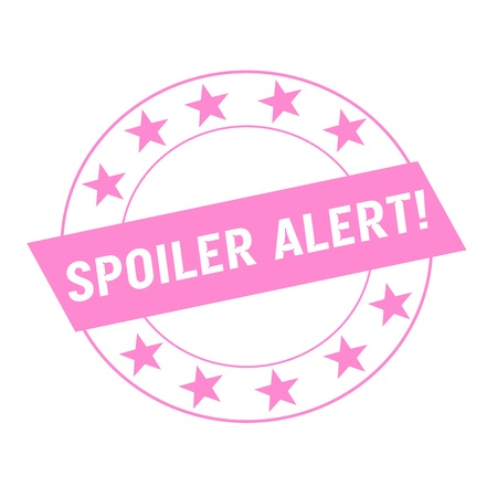 spoiler: Spoiler alert  white wording on pink Rectangle and Circle pink stars