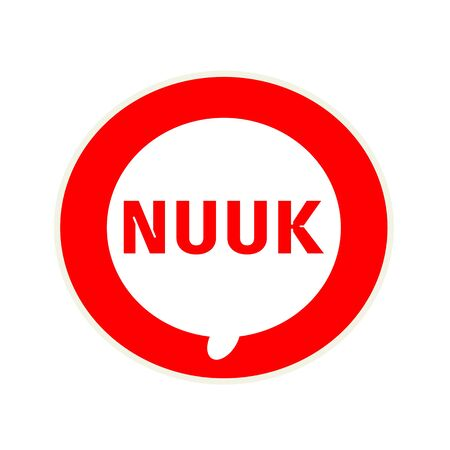 nuuk: NUUK red wording on Circular white speech bubble Stock Photo