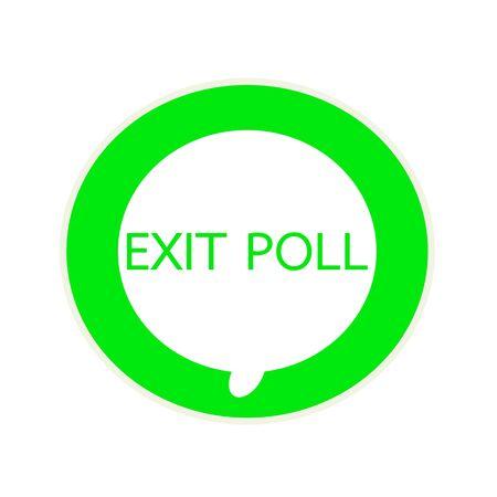 poll: EXIT POLL green wording on Circular white speech bubble