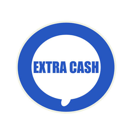 extra cash: EXTRA CASH blue wording on Circular white speech bubble Stock Photo