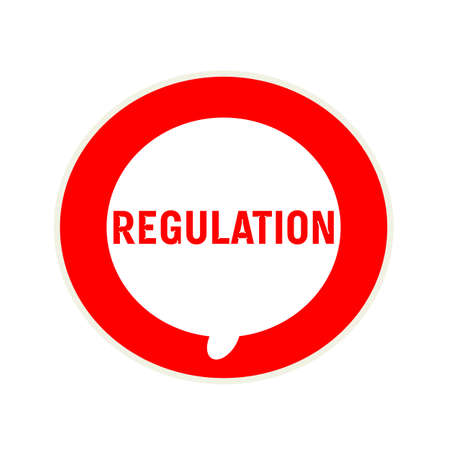 regulation: REGULATION red wording on Circular white speech bubble