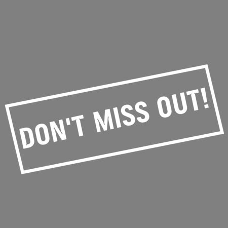 miss: DONT MISS OUT white wording on rectangle gray background Stock Photo
