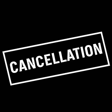 cancellation: CANCELLATION white wording on rectangle black background