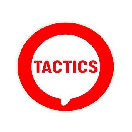 tactics: TACTICS red wording on Circular white speech bubble Stock Photo
