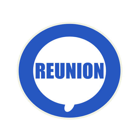 reunion: Reunion blue wording on Circular white speech bubble