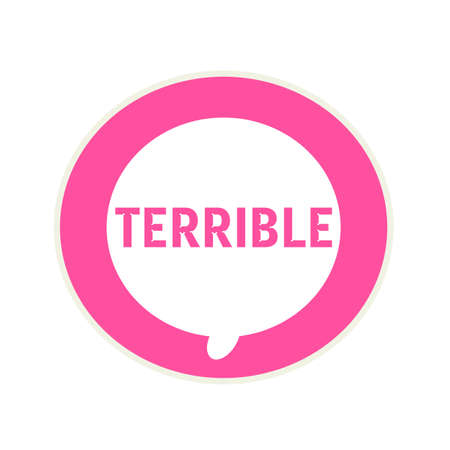 terrible: Terrible pink wording on Circular white speech bubble Stock Photo