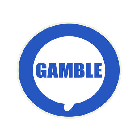 gamble: GAMBLE blue wording on Circular white speech bubble