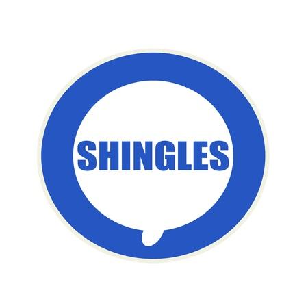 shingles: SHINGLES blue wording on Circular white speech bubble