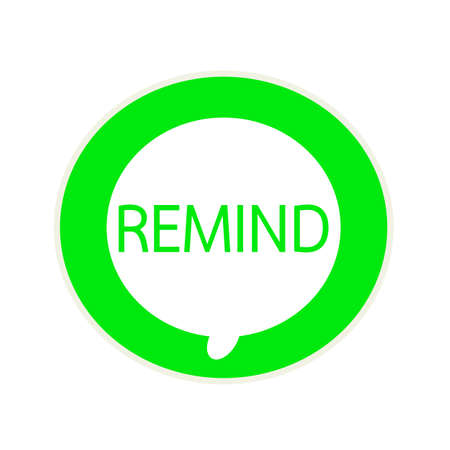 remind: REMIND green wording on Circular white speech bubble Stock Photo