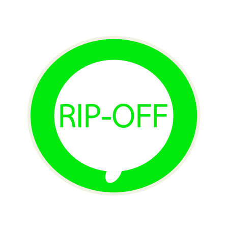 rip off: RIP-OFF green wording on Circular white speech bubble