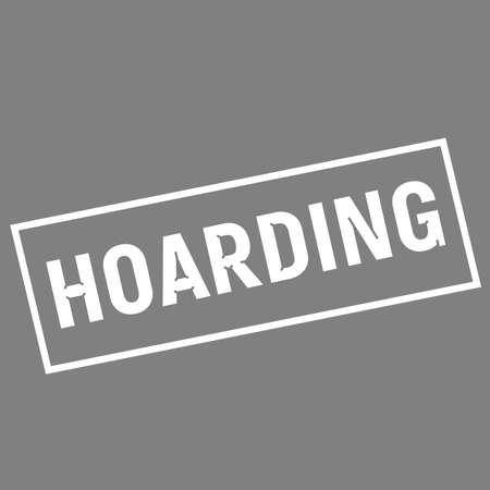 hoarding: HOARDING white wording on rectangle gray background
