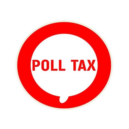 polls: Poll tax red wording on Circular white speech bubble