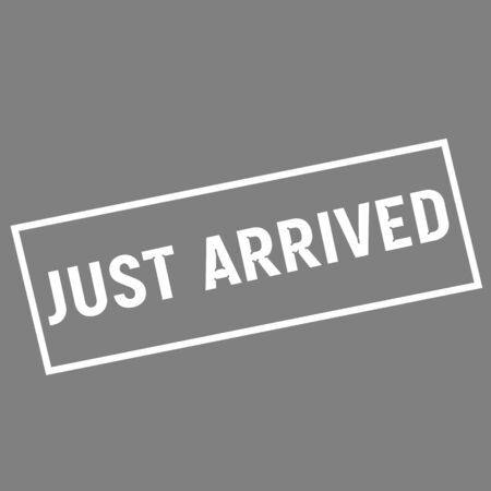 just arrived: JUST ARRIVED white wording on rectangle gray background Stock Photo