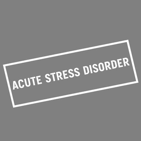 acute: ACUTE STRESS DISORDER white wording on rectangle gray background Stock Photo