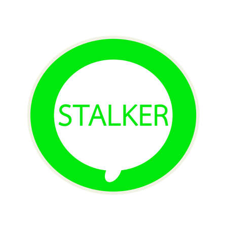 stalker: STALKER  green wording on Circular white speech bubble