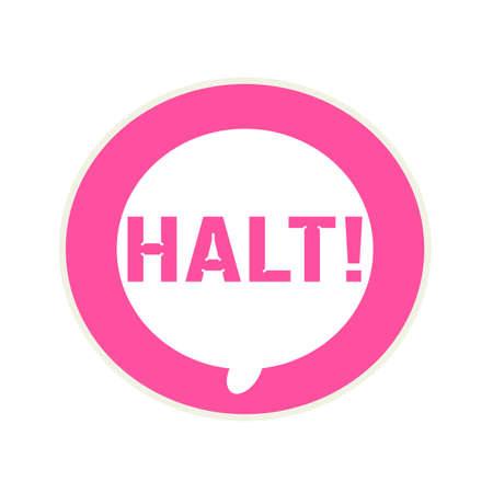 halt: HALT pink wording on Circular white speech bubble Stock Photo