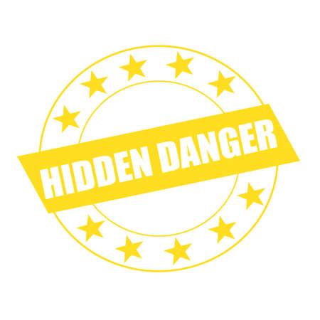 hidden danger: HIDDEN DANGER white wording on yellow Rectangle and Circle yellow stars Stock Photo