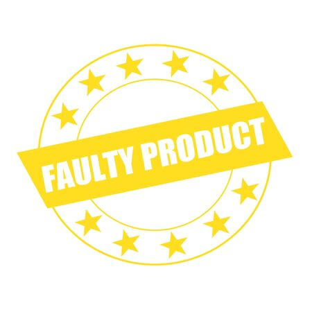 faulty: faulty product white wording on yellow Rectangle and Circle yellow stars