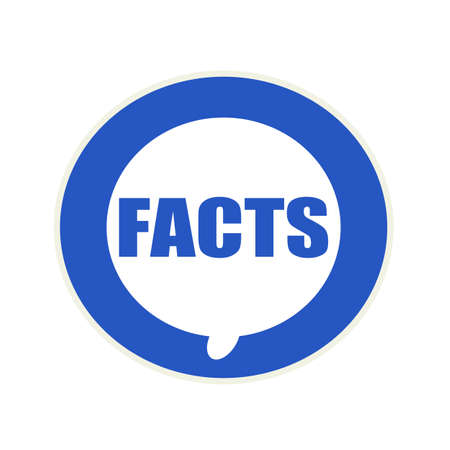 facts: Facts blue wording on Circular white speech bubble