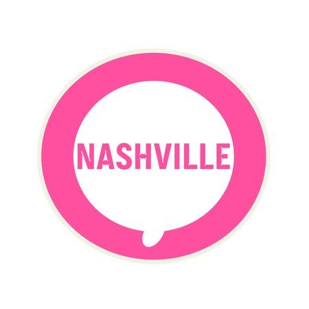 nashville: NASHVILLE pink wording on Circular white speech bubble