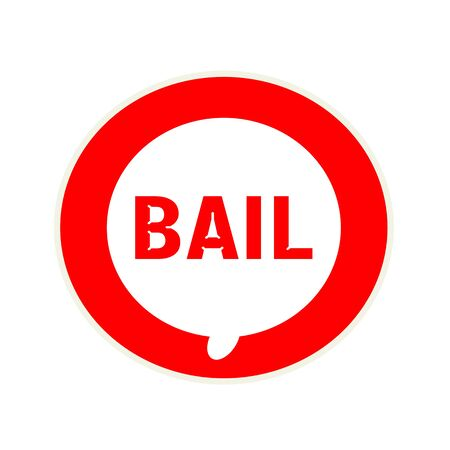 bail: Bail red wording on Circular white speech bubble Stock Photo
