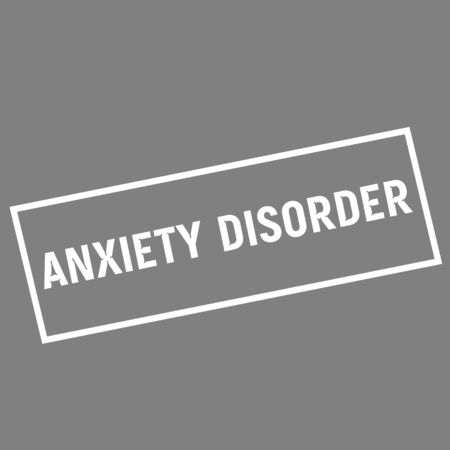 anxiety: ANXIETY DISORDER white wording on rectangle gray background