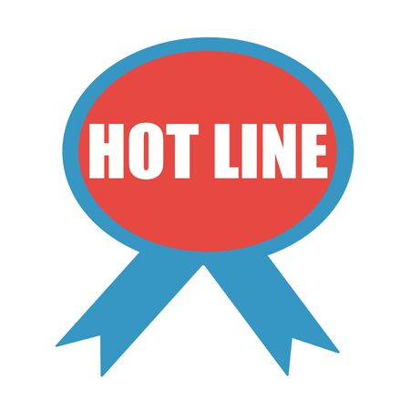 hot line: HOT LINE white wording on background red ribbon