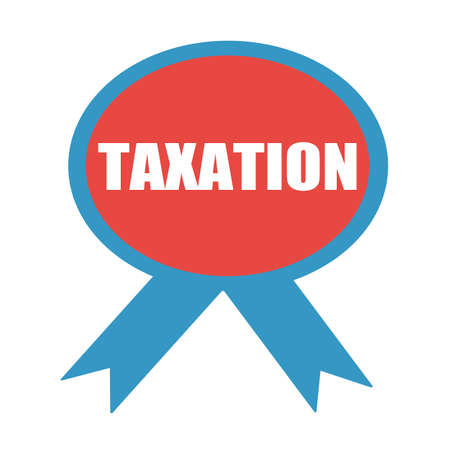 taxation: TAXATION white wording on background red ribbon