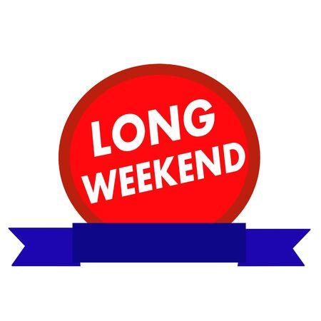 long weekend: long weekend white wording on Circle red background ribbon blue